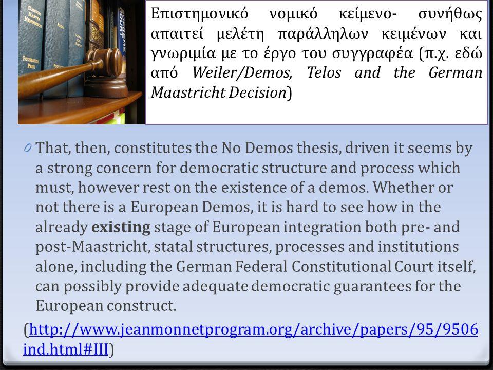 Επιστημονικό νομικό κείμενο- συνήθως απαιτεί μελέτη παράλληλων κειμένων και γνωριμία με το έργο του συγγραφέα (π.χ. εδώ από Weiler/Demos, Telos and th