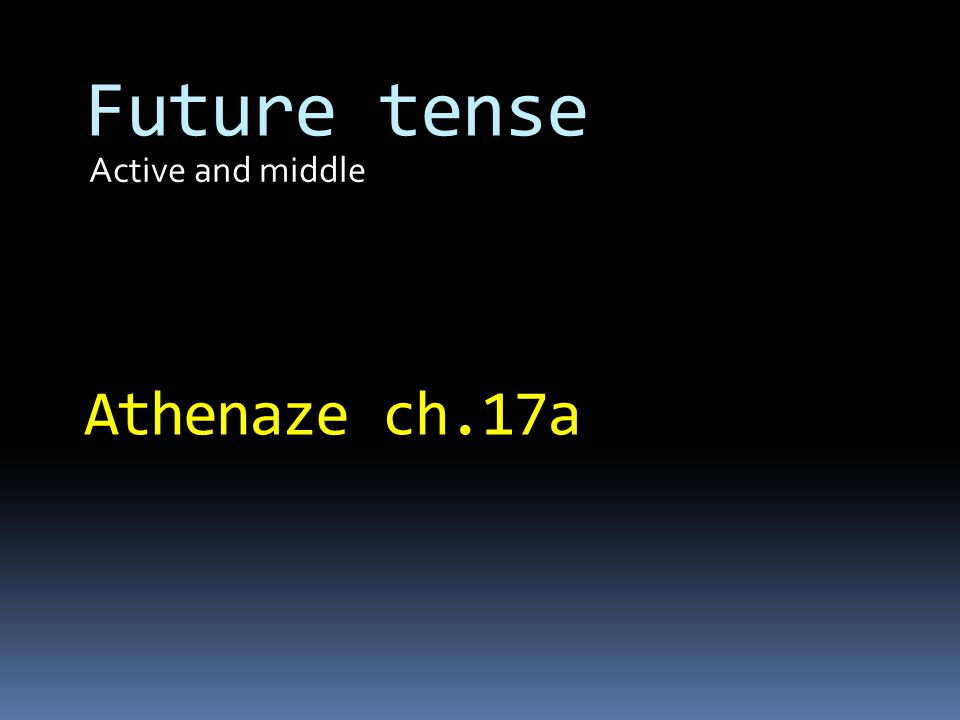 Active and middle Future tense Athenaze ch.17a