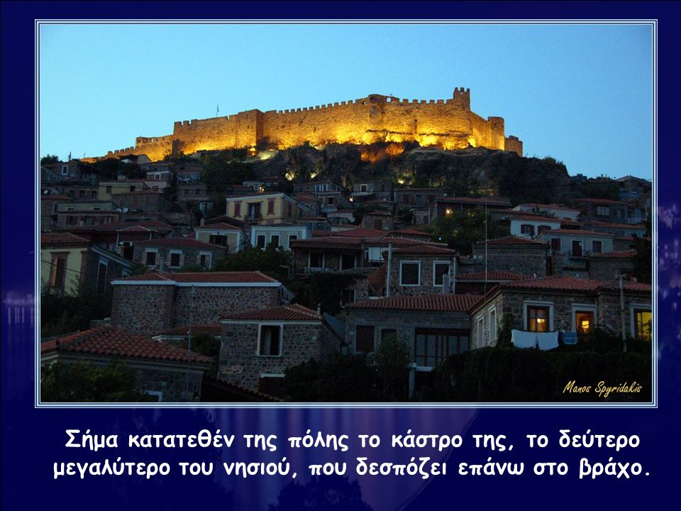 Σήμα κατατεθέν της πόλης το κάστρο της, το δεύτερο μεγαλύτερο του νησιού, που δεσπόζει επάνω στο βράχο.