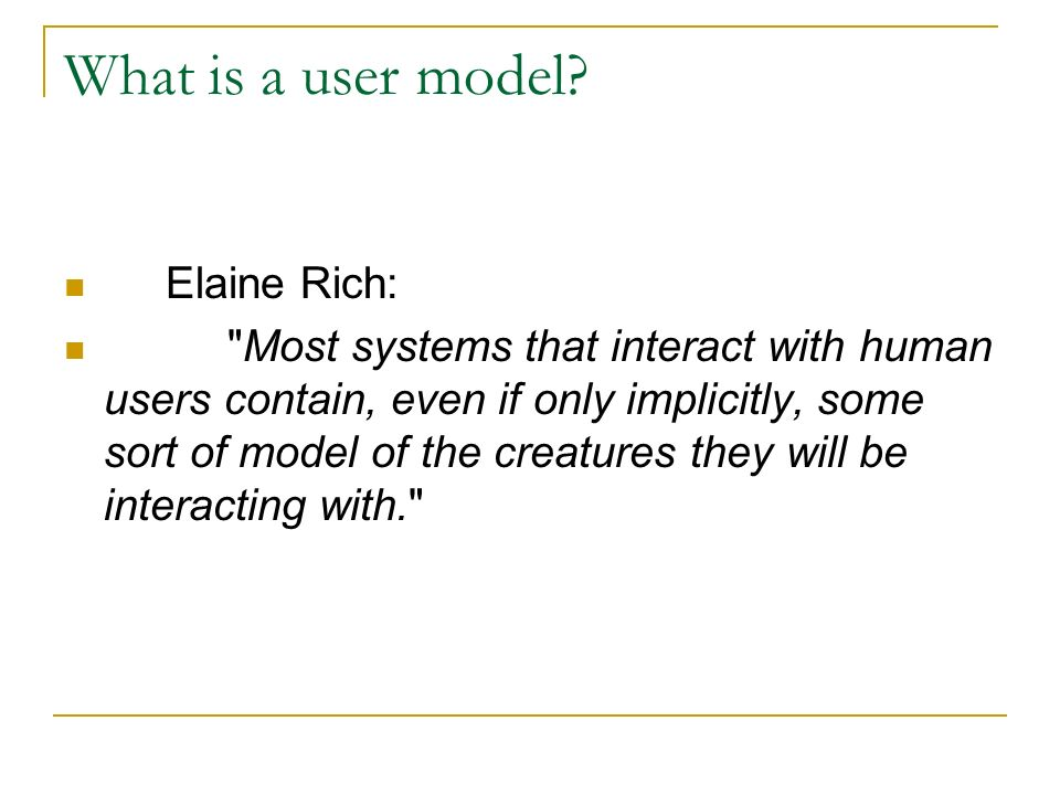 What is a user model? Elaine Rich: