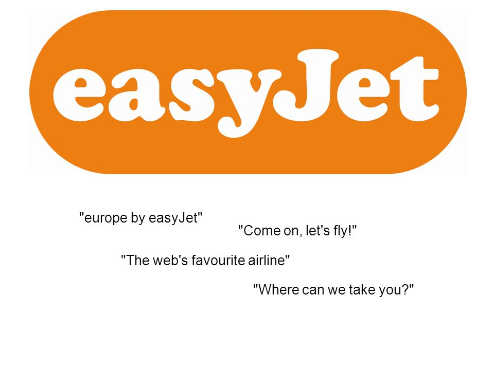 europe by easyJet Come on, let s fly! The web s favourite airline Where can we take you?