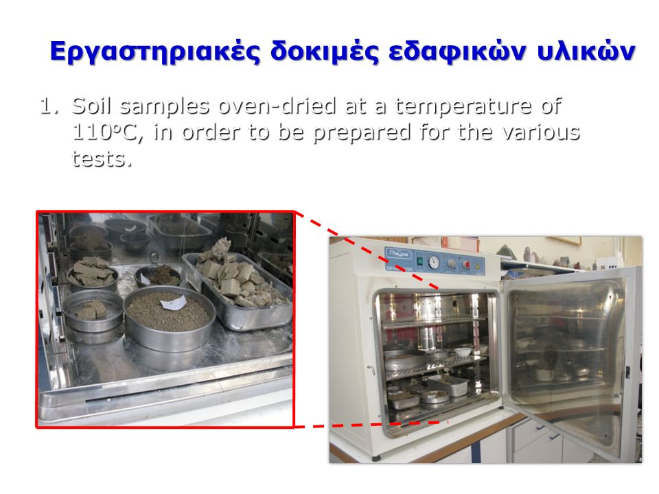 1.Soil samples oven-dried at a temperature of 110 o C, in order to be prepared for the various tests.