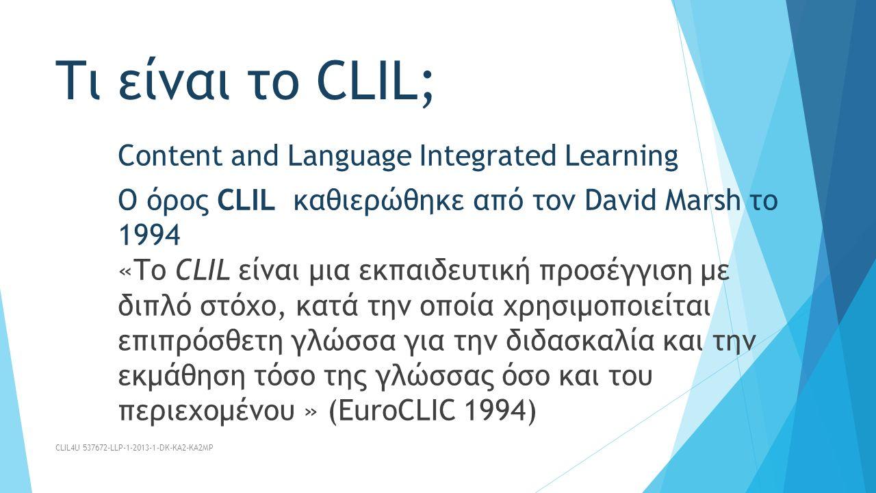 Τι είναι το CLIL4U;  Το CLIL4U είναι ένα Ευρωπαϊκό Πρόγραμμα σε εξέλιξη, επιχορηγημένο από την Ευρωπαϊκή Ένωση.