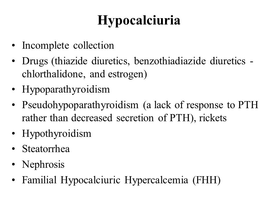 Hypocalciuria Incomplete collection Drugs (thiazide diuretics, benzothiadiazide diuretics - chlorthalidone, and estrogen) Hypoparathyroidism Pseudohyp