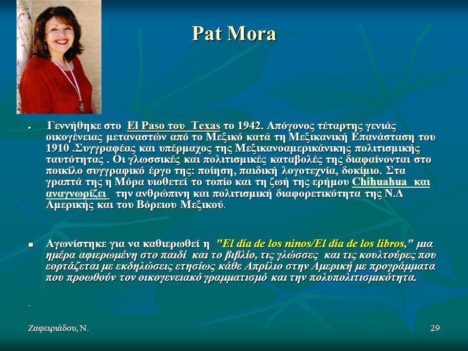 Ζαφειριάδου, Ν.29 Pat Mora Γεννήθηκε στο El Paso του Texas το 1942.