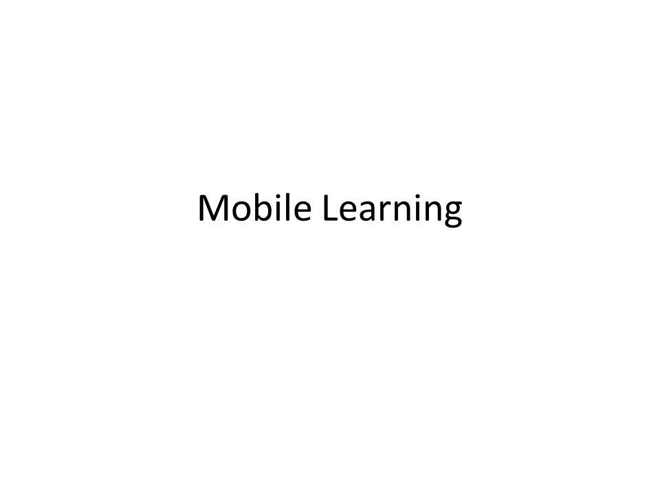Mobile learning Φορητότητα Ανάδειξη της σημασίας του πλαισίου – περιβάλλοντος στη μάθηση