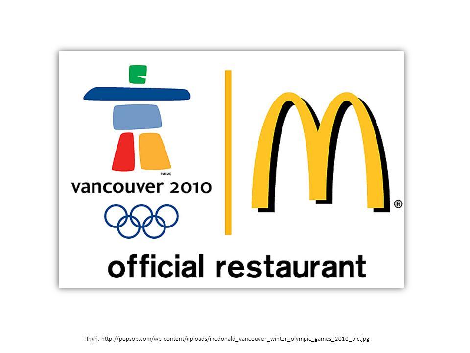 Πηγή: http://popsop.com/wp-content/uploads/mcdonald_vancouver_winter_olympic_games_2010_pic.jpg