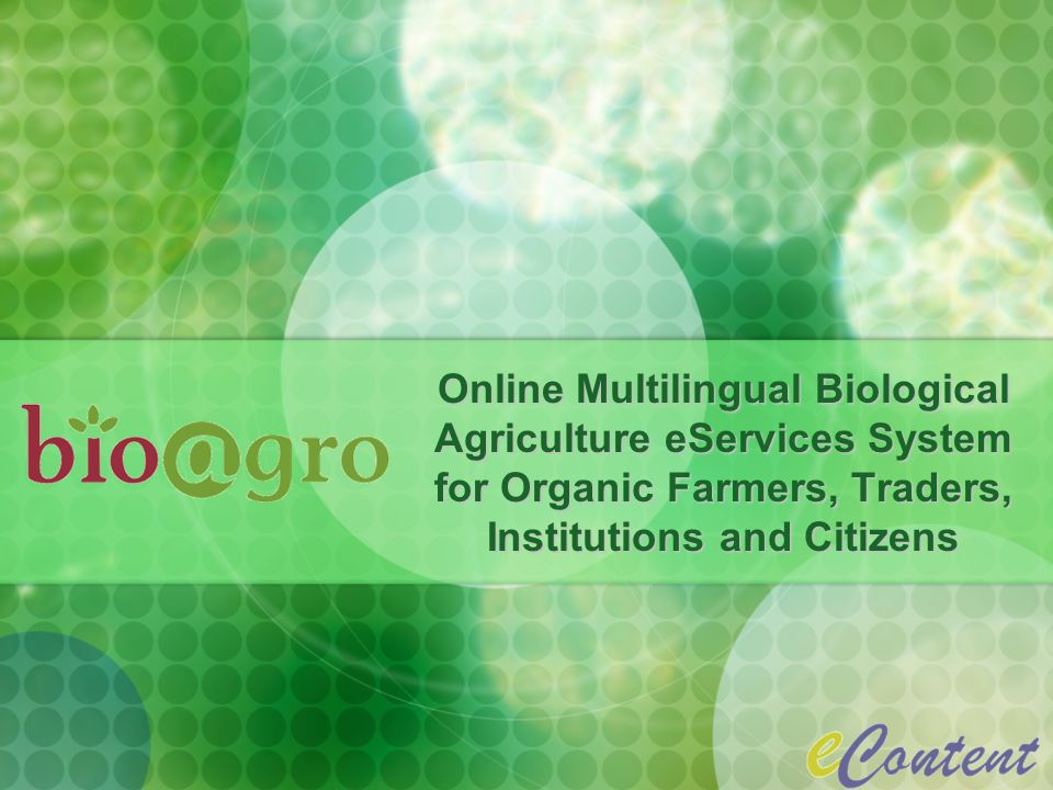 Online Multilingual Biological Agriculture eServices System for Organic Farmers, Traders, Institutions and Citizens