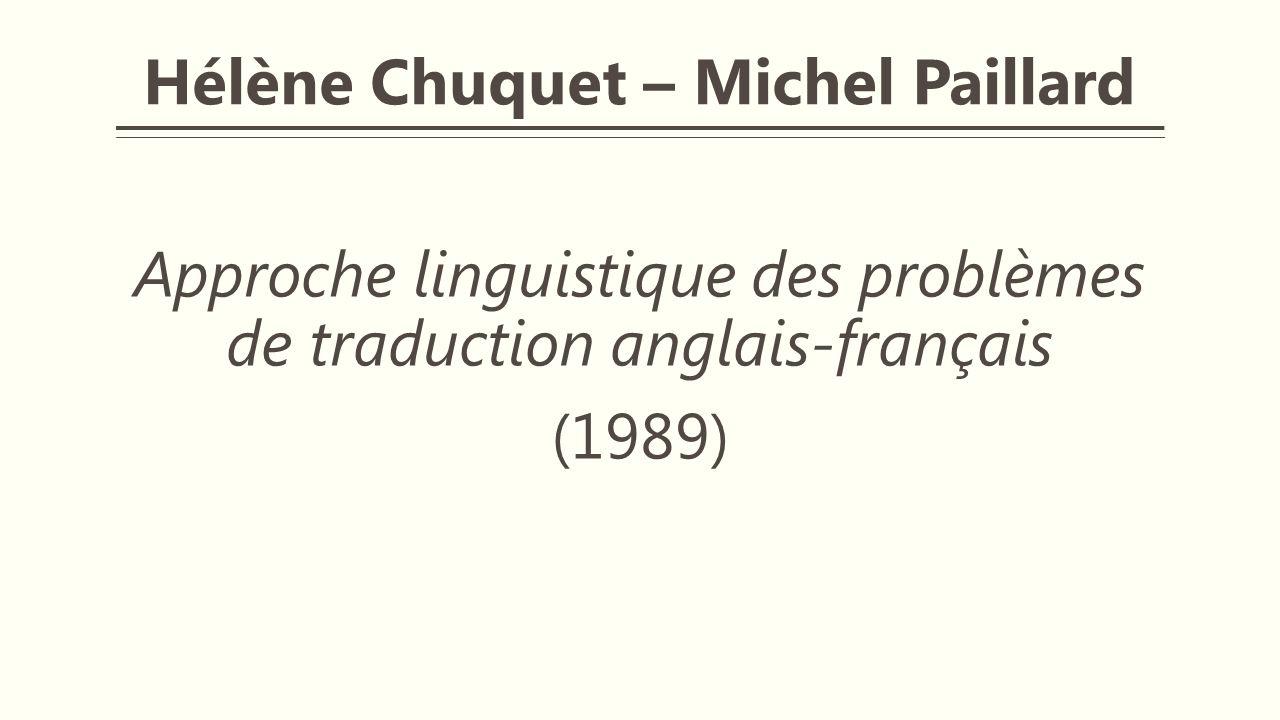 Hélène Chuquet – Michel Paillard Approche linguistique des problèmes de traduction anglais-français (1989)