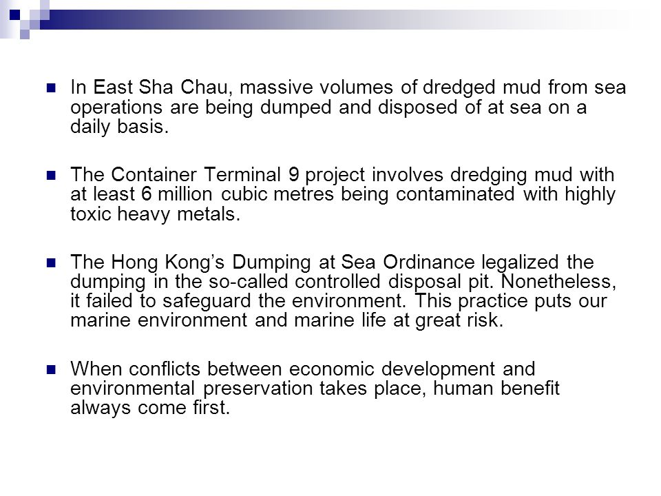In East Sha Chau, massive volumes of dredged mud from sea operations are being dumped and disposed of at sea on a daily basis.