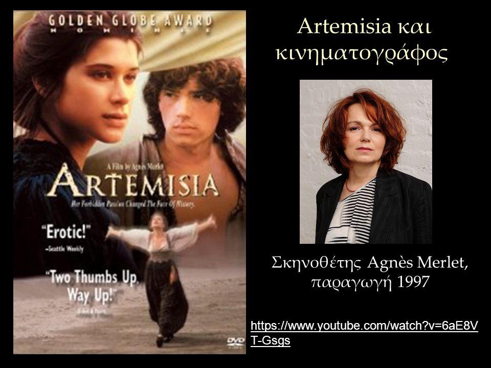 Σκηνοθέτης Agnès Merlet, παραγωγή 1997 Artemisia και κινηματογράφος https://www.youtube.com/watch?v=6aE8V T-Gsgs