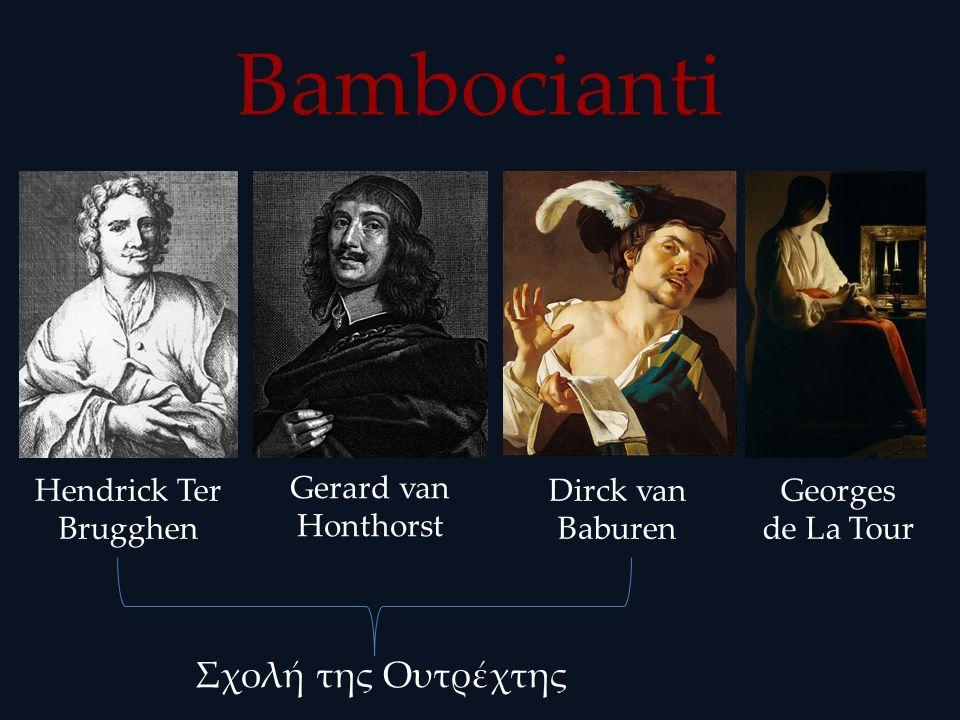 Bambocianti Hendrick Ter Βrugghen Gerard van Honthorst Dirck van Baburen Σχολή της Ουτρέχτης Georges de La Tour