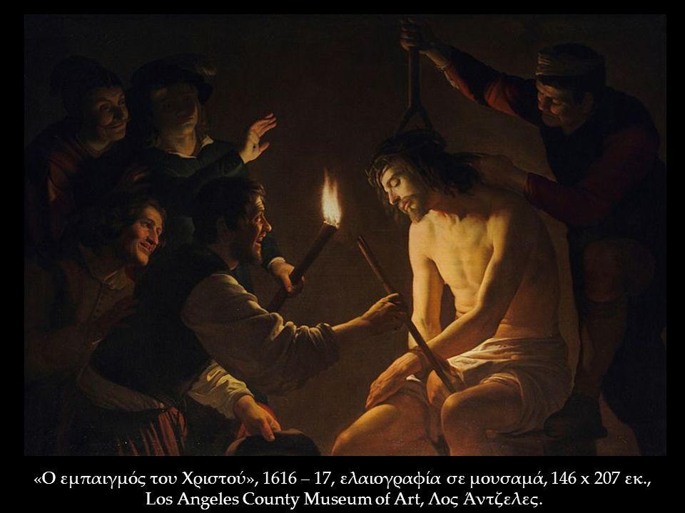 «Ο εμπαιγμός του Χριστού», 1616 – 17, ελαιογραφία σε μουσαμά, 146 x 207 εκ., Los Angeles County Museum of Art, Λος Άντζελες.