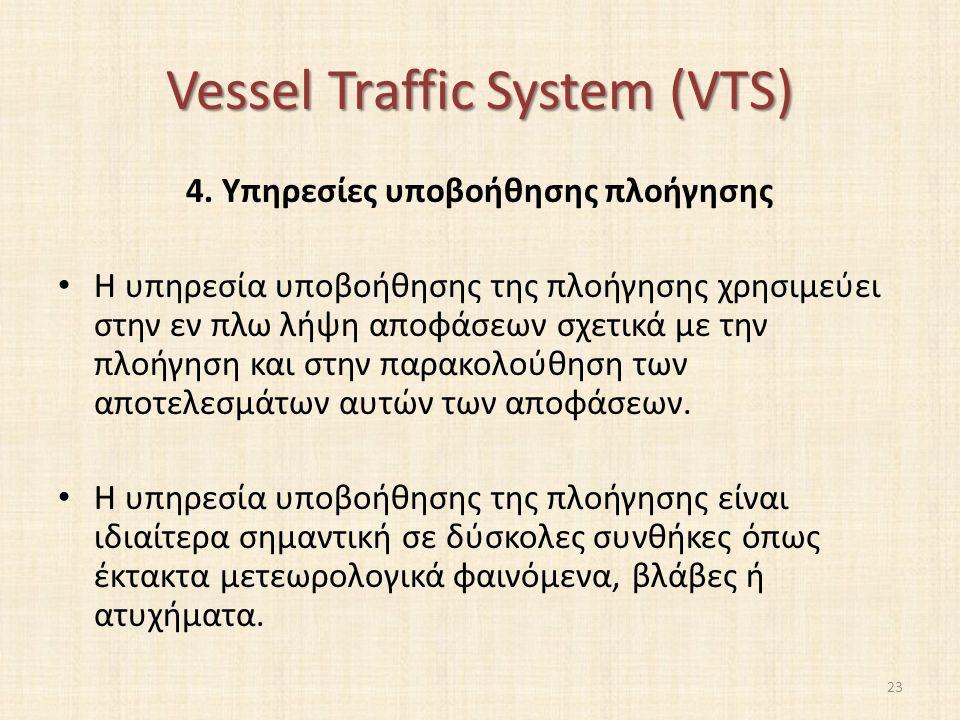 Vessel Traffic System (VTS) 4.