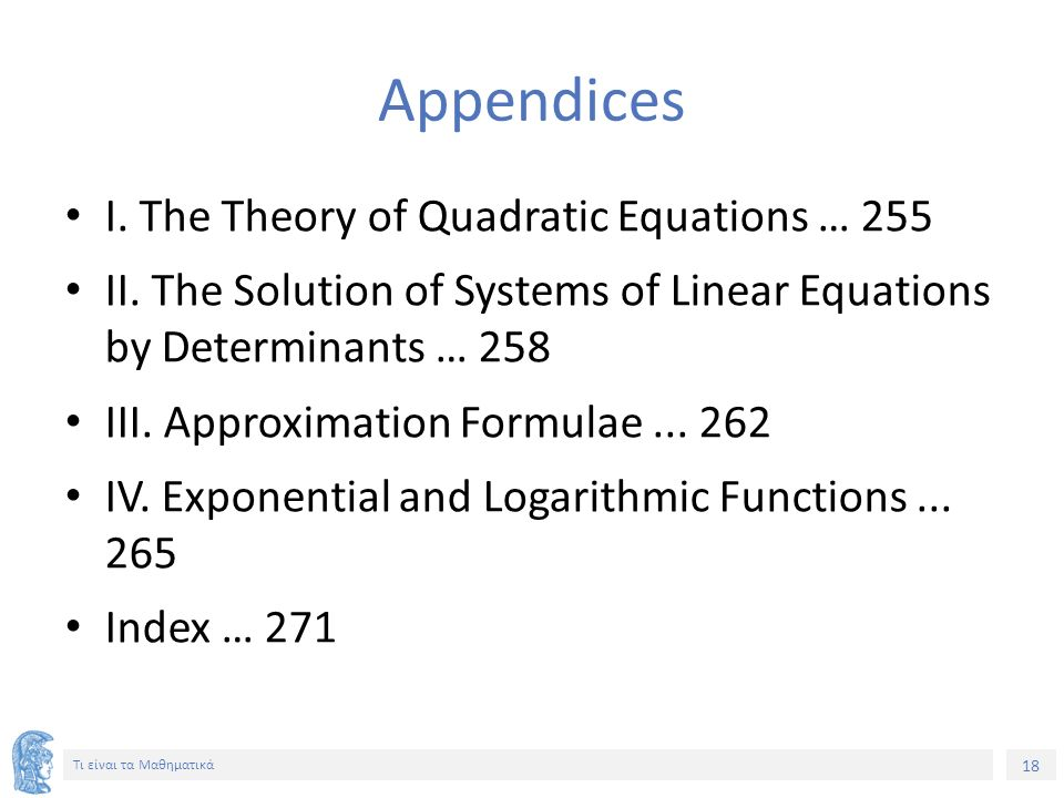 18 Τι είναι τα Μαθηματικά Appendices I. The Theory of Quadratic Equations … 255 II.