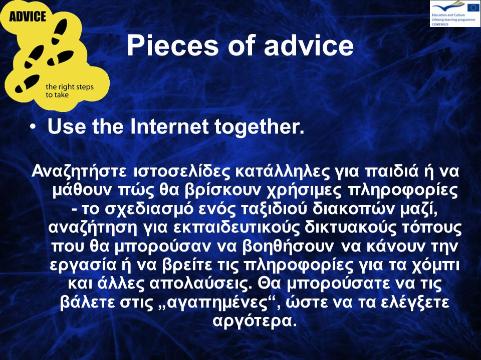 Pieces of advice Use the Internet together.