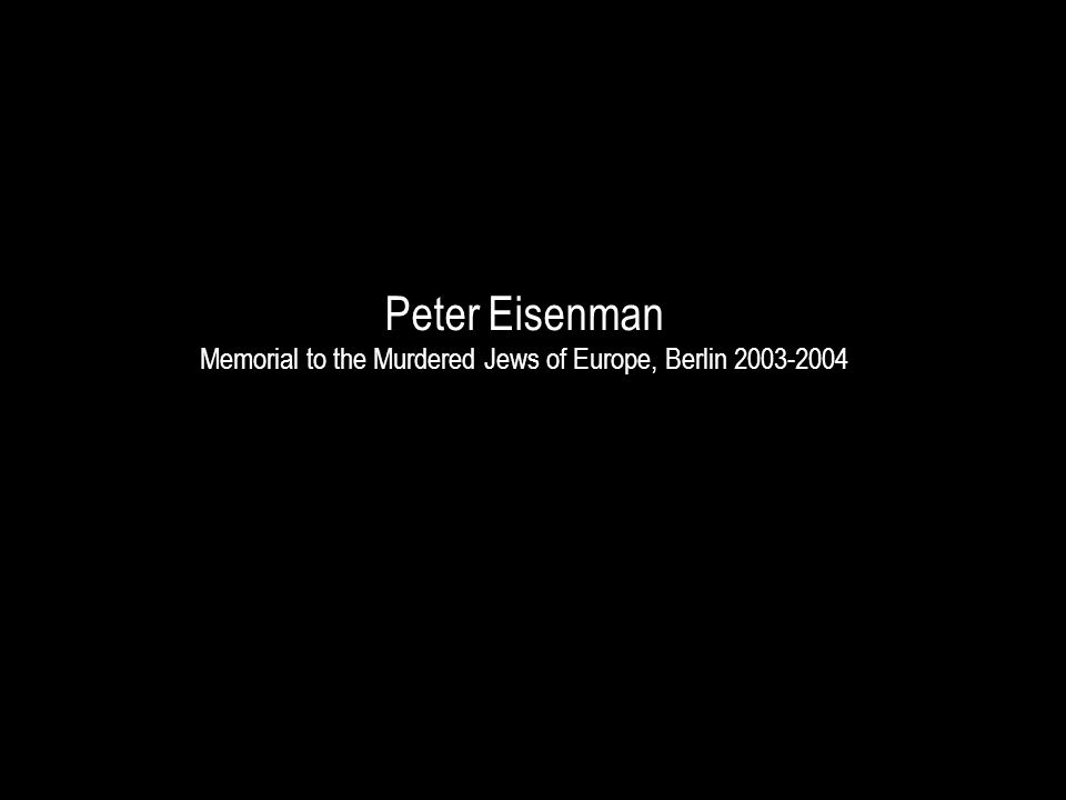 Peter Eisenman Memorial to the Murdered Jews of Europe, Berlin 2003-2004