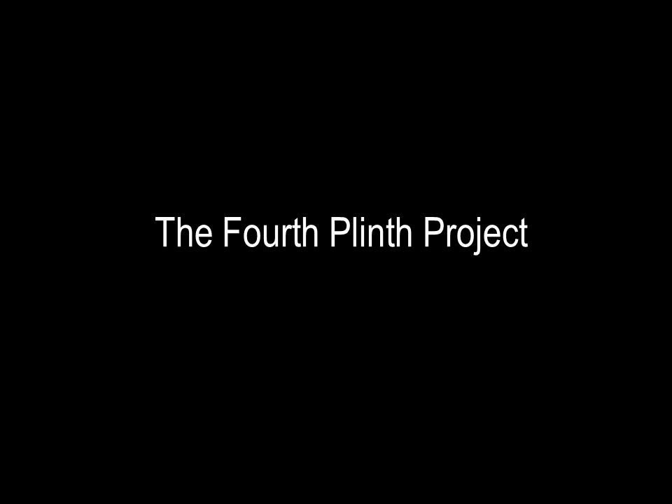 The Fourth Plinth Project