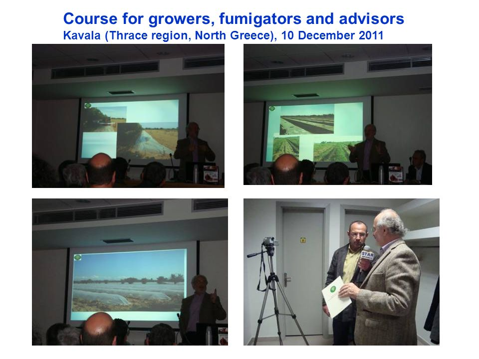 Course for growers, fumigators and advisors Kavala (Thrace region, North Greece), 10 December 2011