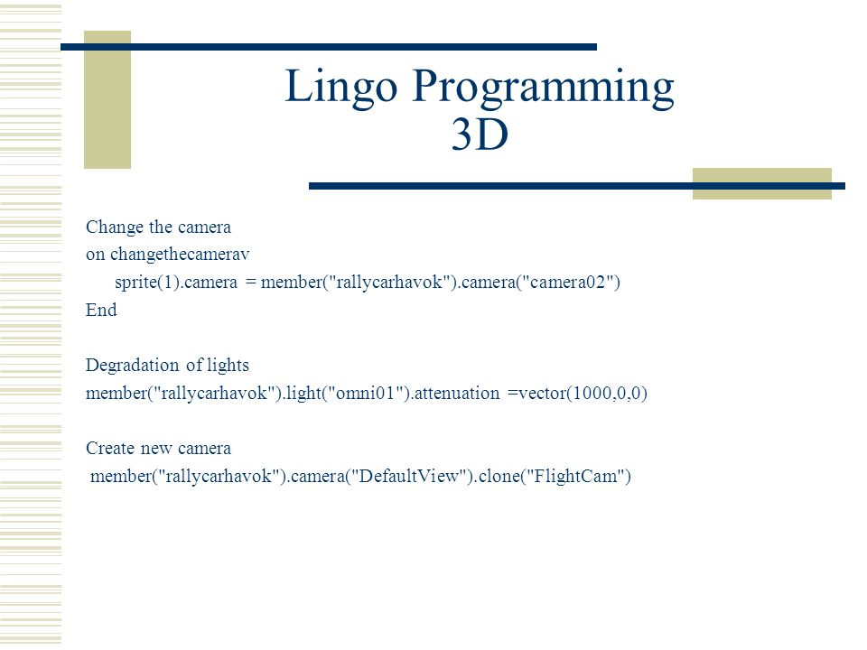 Lingo Programming 3D Change the camera on changethecamerav sprite(1).camera = member(