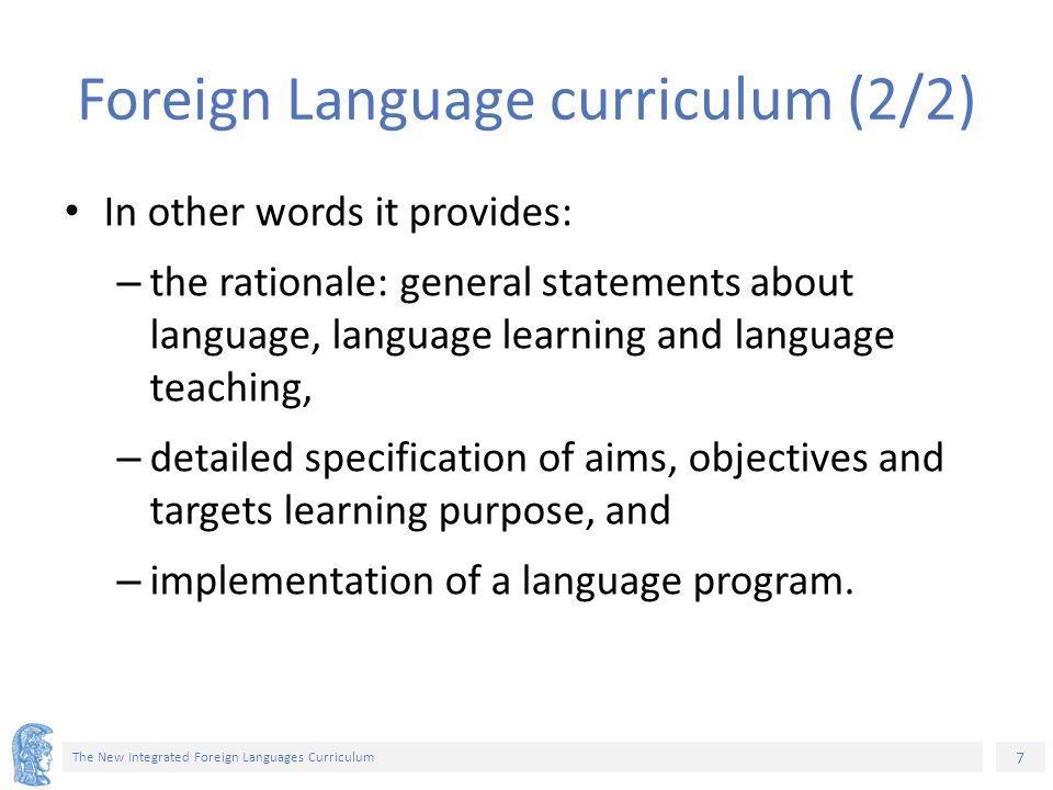 28 The New Integrated Foreign Languages Curriculum Διαθεματικότητα και σχέδια εργασίας Τα ΠΣ για όλα τα διδακτικά αντικείμενα θα διαρθρώνονται με τρόπο που θα επιτρέπει την μεταξύ τους επικοινωνία ώστε οι μαθητές να αντιλαμβάνονται και να προσεγγίζουν την γνώση ως ολότητα.