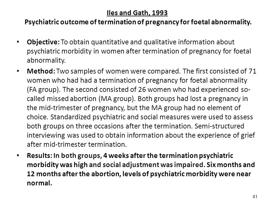 Iles and Gath, 1993 Psychiatric outcome of termination of pregnancy for foetal abnormality. Objective: To obtain quantitative and qualitative informat