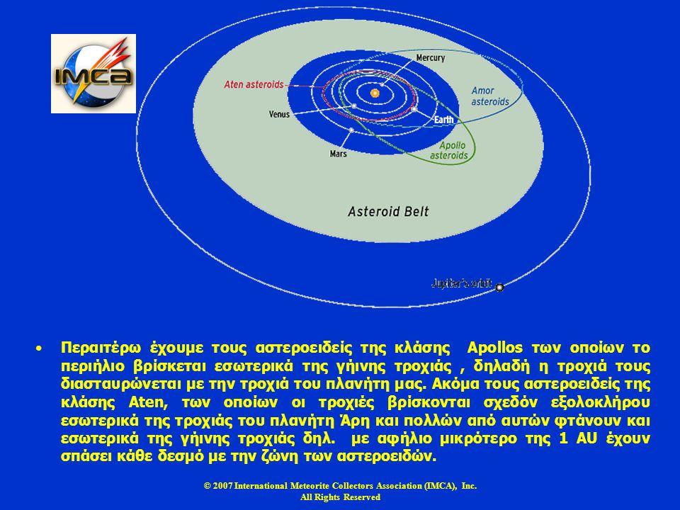 © 2007 International Meteorite Collectors Association (IMCA), Inc. All Rights Reserved Περαιτέρω έχουμε τους αστεροειδείς της κλάσης Apollos των οποίω