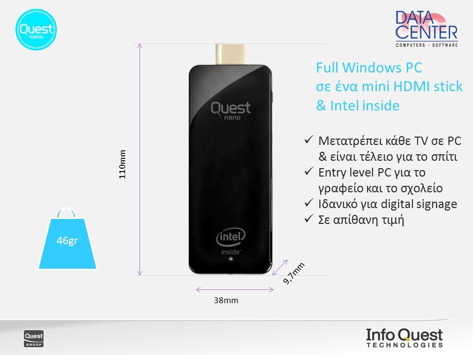 Full Windows PC σε ένα mini HDMI stick & Intel inside 38mm 110mm 9,7mm 46gr Μετατρέπει κάθε TV σε PC & είναι τέλειο για το σπίτι Entry level PC για το γραφείο και το σχολείο Ιδανικό για digital signage Σε απίθανη τιμή