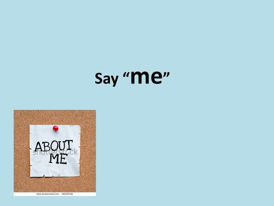 Say me