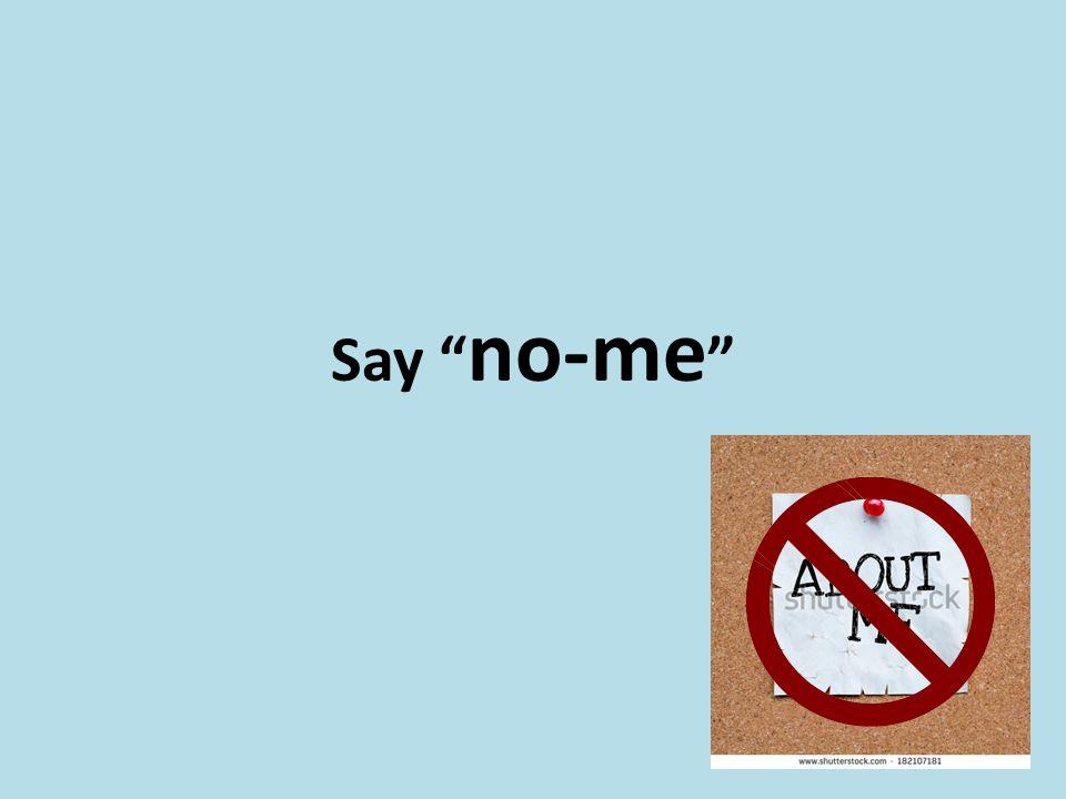 Say no-me