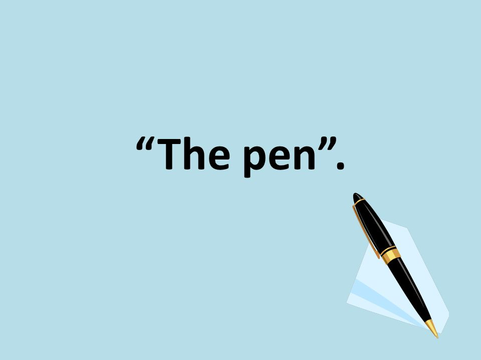 The pen .