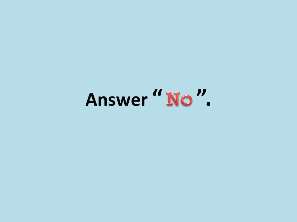 Answer .