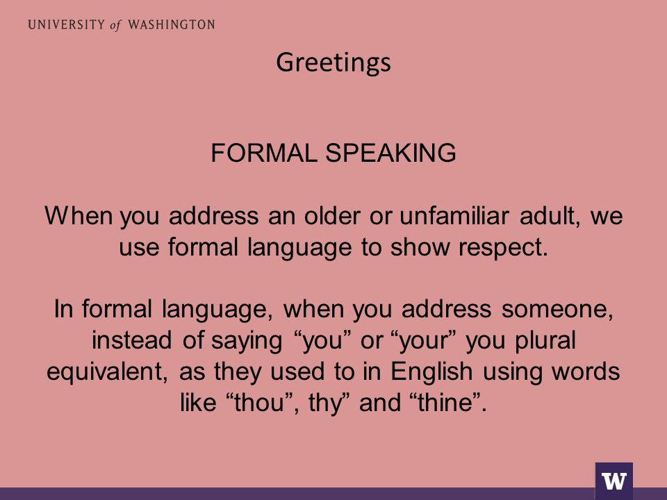 Greetings FORMAL GREETING Let's now look at how we greet formally a person.