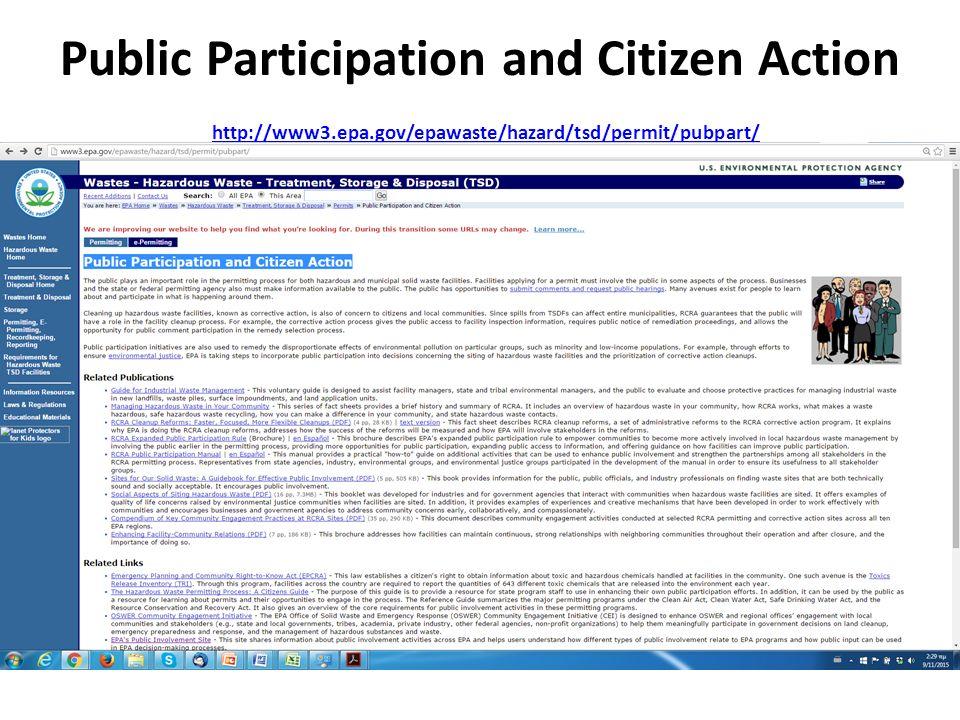 Public Participation and Citizen Action http://www3.epa.gov/epawaste/hazard/tsd/permit/pubpart/ http://www3.epa.gov/epawaste/hazard/tsd/permit/pubpart/