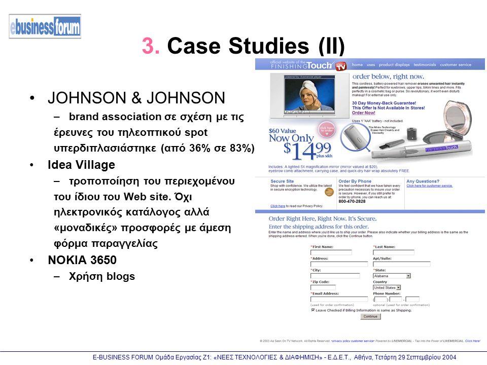 Ε-BUSINESS FORUM Ομάδα Εργασίας Ζ1: «ΝΕΕΣ ΤΕΧΝΟΛΟΓΙΕΣ & ΔΙΑΦΗΜΙΣΗ» - Ε.Δ.Ε.Τ., Αθήνα, Τετάρτη 29 Σεπτεμβρίου 2004 3. Case Studies (II) JOHNSON & JOHNS