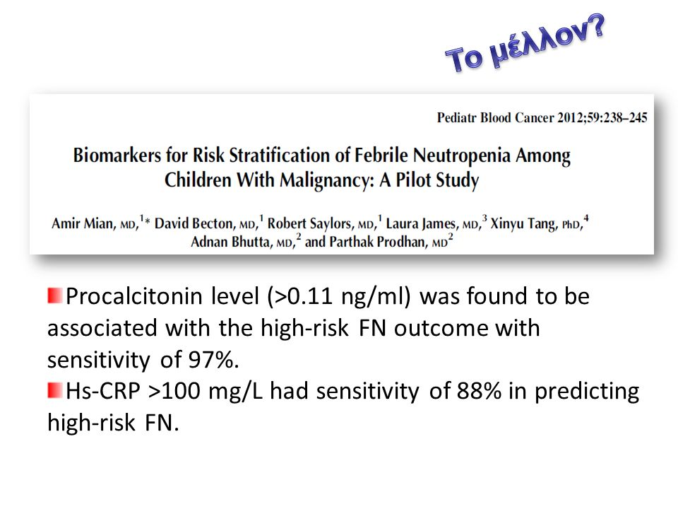 Procalcitonin level (>0.11 ng/ml) was found to be associated with the high-risk FN outcome with sensitivity of 97%.