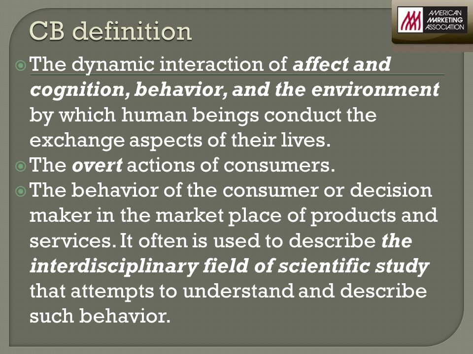  The dynamic interaction of affect and cognition, behavior, and the environment by which human beings conduct the exchange aspects of their lives.