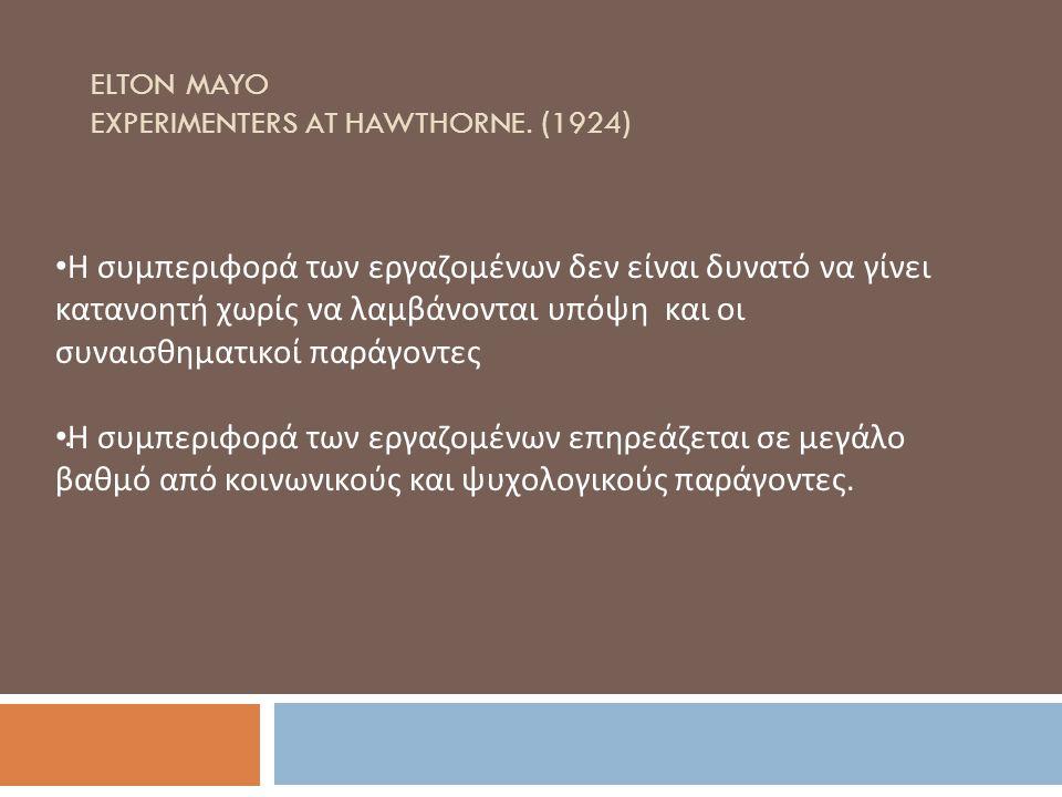 ELTON MAYO EXPERIMENTERS AT HAWTHORNE. (1924).