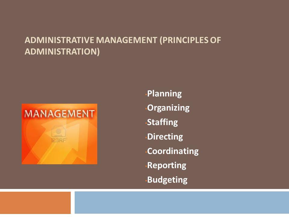 ADMINISTRATIVE MANAGEMENT (PRINCIPLES OF ADMINISTRATION).