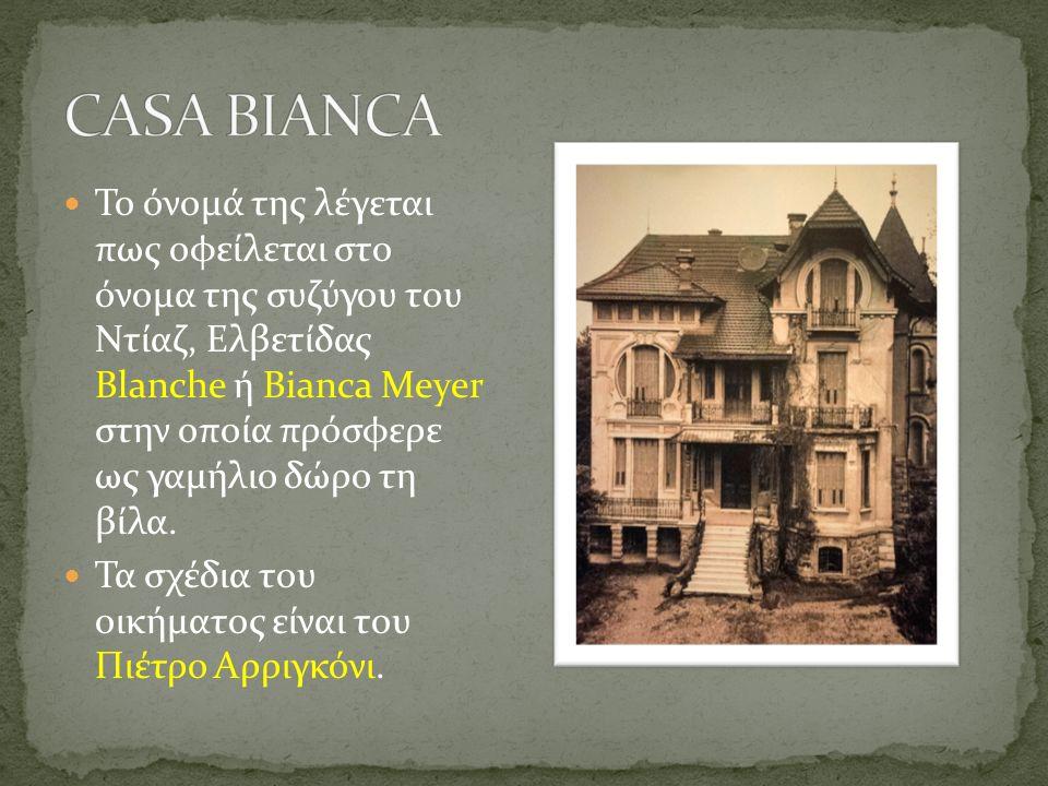 Το όνομά της λέγεται πως οφείλεται στο όνομα της συζύγου του Ντίαζ, Ελβετίδας Blanche ή Bianca Meyer στην οποία πρόσφερε ως γαμήλιο δώρο τη βίλα.