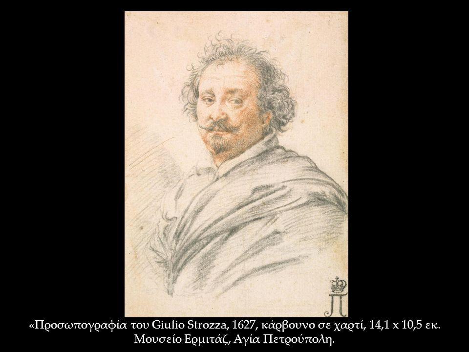 «Προσωπογραφία του Giulio Strozza, 1627, κάρβουνο σε χαρτί, 14,1 x 10,5 εκ. Μουσείο Ερμιτάζ, Αγία Πετρούπολη.,