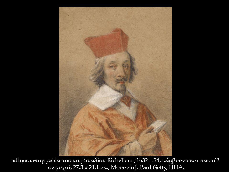 «Προσωπογραφία του καρδιναλίου Richelieu», 1632 – 34, κάρβουνο και παστέλ σε χαρτί, 27.3 x 21.1 εκ., Μουσείο J.