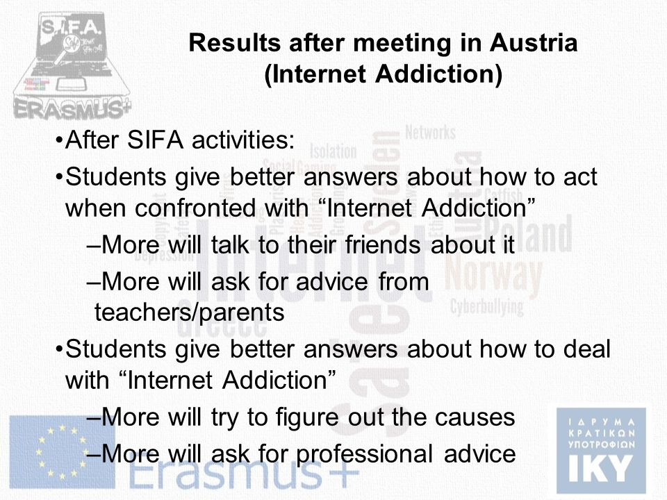 "Results after meeting in Austria (Internet Addiction) After SIFA activities: Students give better answers about how to act when confronted with ""Inter"