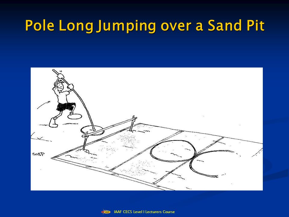 IAAF CECS Level I Lecturers Course Pole Long Jumping over a Sand Pit
