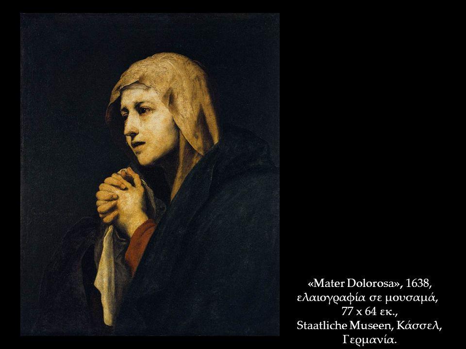 «Mater Dolorosa», 1638, ελαιογραφία σε μουσαμά, 77 x 64 εκ., Staatliche Museen, Κάσσελ, Γερμανία.