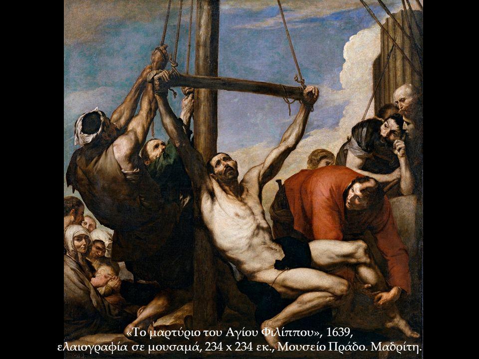«Το μαρτύριο του Αγίου Φιλίππου», 1639, ελαιογραφία σε μουσαμά, 234 x 234 εκ., Μουσείο Πράδο.