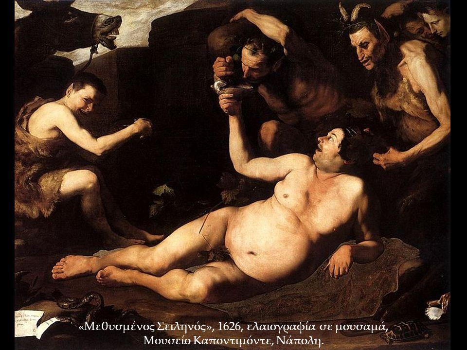 «Μεθυσμένος Σειληνός», 1626, ελαιογραφία σε μουσαμά, Μουσείο Καποντιμόντε, Νάπολη.