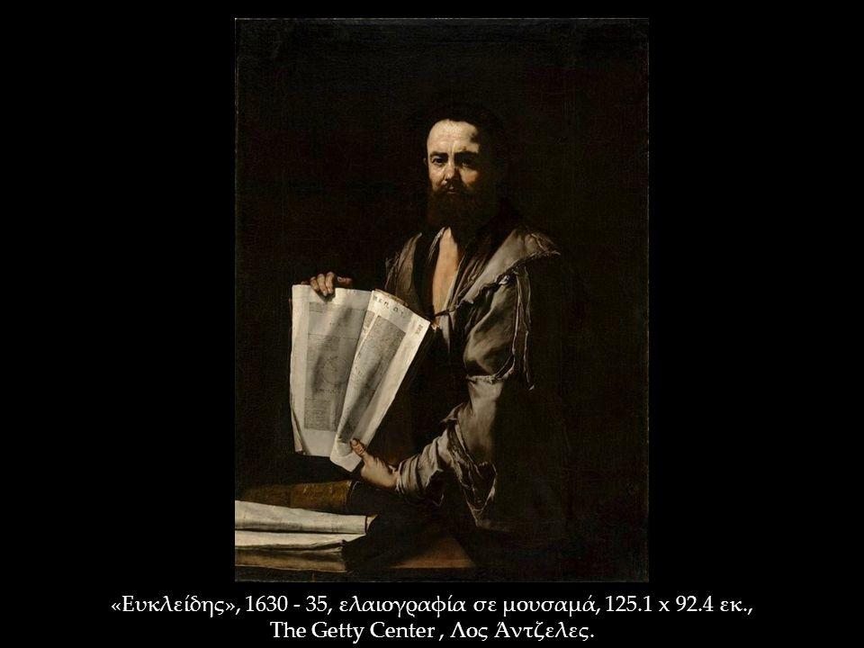 «Ευκλείδης», 1630 - 35, ελαιογραφία σε μουσαμά, 125.1 x 92.4 εκ., The Getty Center, Λος Άντζελες.