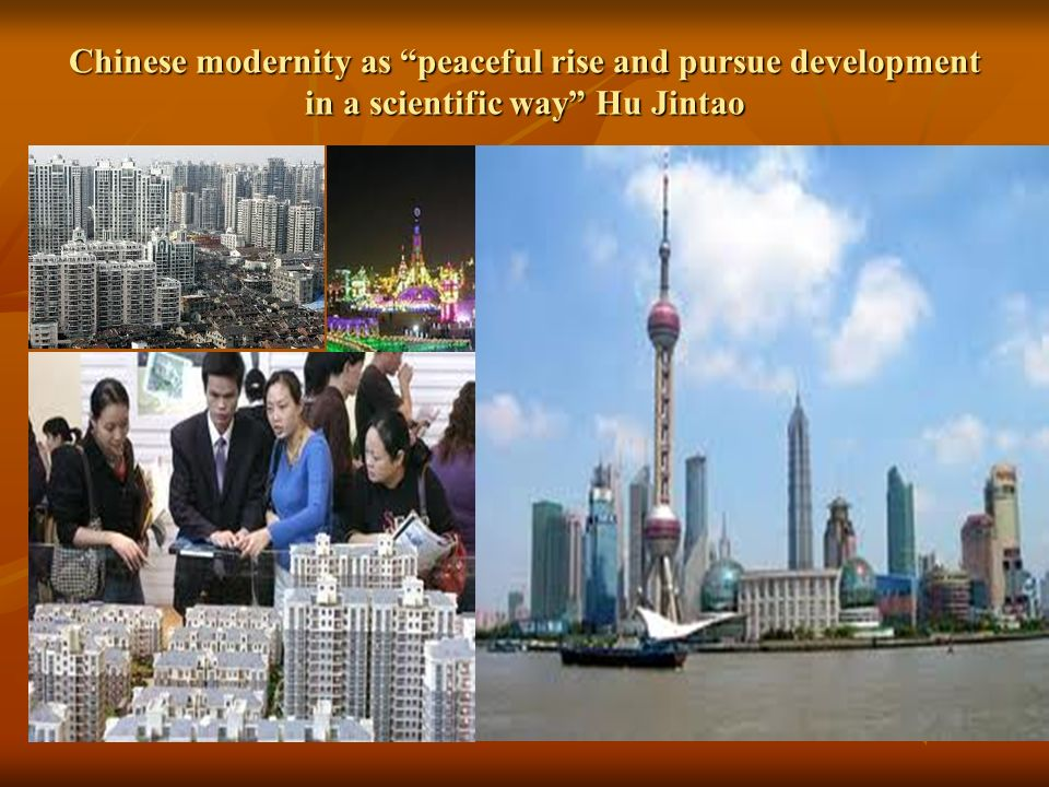 Chinese modernity as peaceful rise and pursue development in a scientific way Hu Jintao