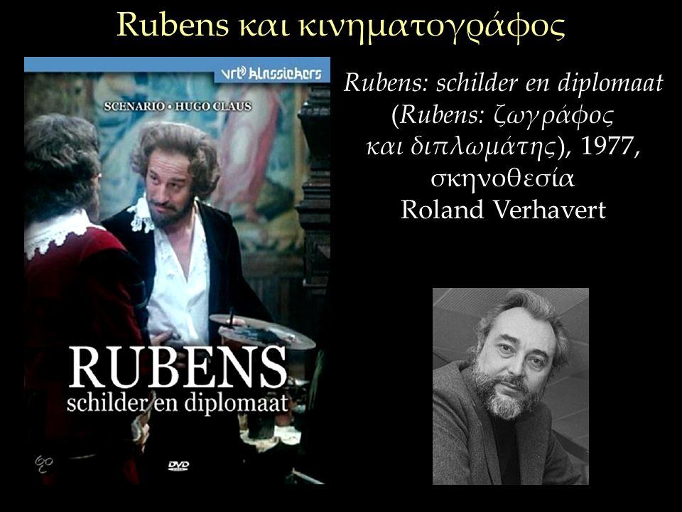 Rubens: schilder en diplomaat (Rubens: ζωγράφος και διπλωμάτης), 1977, σκηνοθεσία Roland Verhavert Rubens και κινηματογράφος